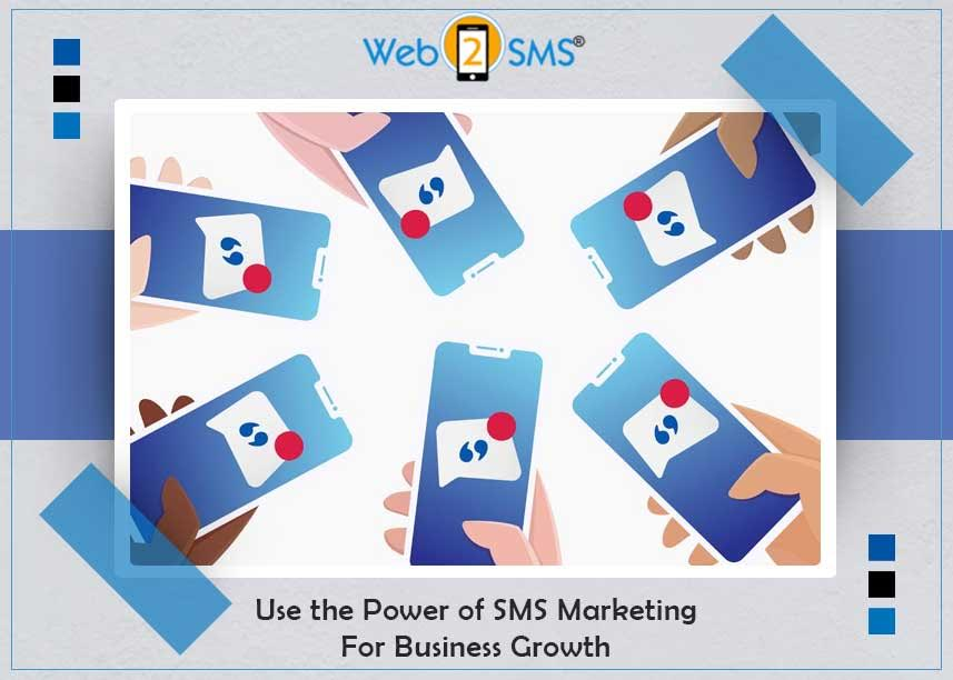 Use the Power of SMS Marketing For Business Growth