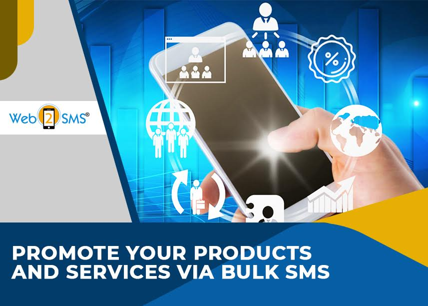 Promote Your Products and Services Via Bulk SMS