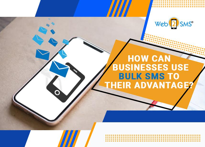 How Can Businesses Use Bulk SMS To Their Advantage?